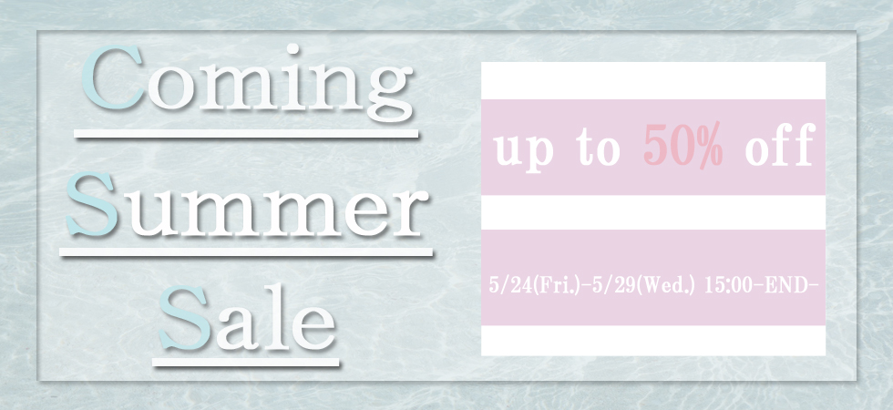 Coming Summer Sale Start!!